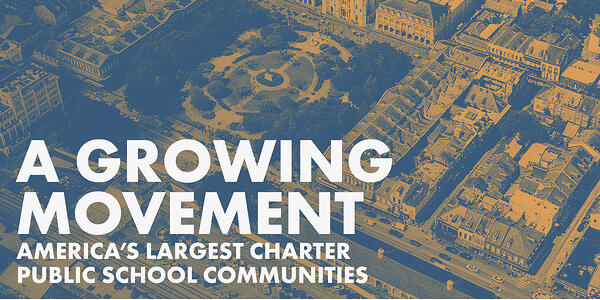 A Growing Movement: America's Largest Charter Public School Communities